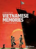 Vietnamese Memories: Book 1, Leaving Saigon