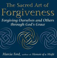 The Sacred Art of Forgiveness