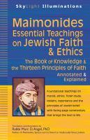 Maimonides' Essential Teachings on Jewish Faith and Ethics