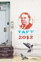 Taft 2012, by Jason Heller