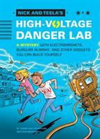 Nick and Tesla's High-voltage Danger Lab