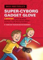 Nick and Tesla's Super-cyborg Gadget Glove