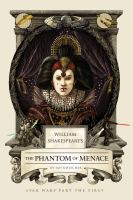 William Shakespeare's The Phantom Menace