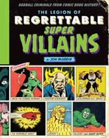 The Legion of Regrettable Super Villains