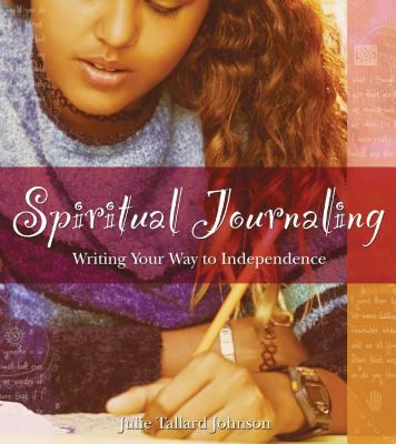 Spiritual journaling : writing your way to independence