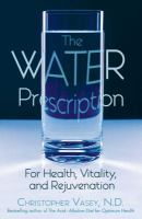 The Water Prescription for Health, Vitality, and Rejuvenation