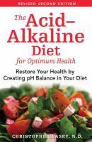 The Acid-alkaline Diet for Optimum Health
