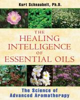 The Healing Intelligence of Essential Oils