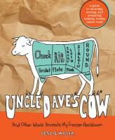 Uncle Dave's Cow and Other Whole Animals My Freezer Has Known