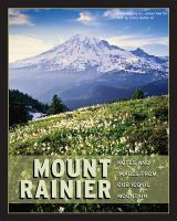 Mount Rainier : notes & images from our iconic mountain