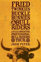 Fried Twinkies, Buckle Bunnies, & Bull Riders