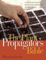 The Plant Propagator's Bible