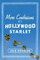 More Confessions of A Hollywood Starlet : A Novel