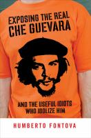 Exposing the Real Che Guevara