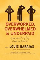 Overworked, Overwhelmed & Underpaid