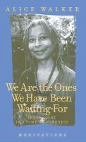 We Are the Ones We Have Been Waiting for: Inner Light in A Time of Darkness : Meditations