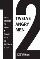 12 angry men : true stories of being a black man in America today
