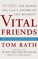 Vital friends : the people you can't afford to live without