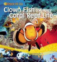 Clown Fish and Other Coral Reef Life