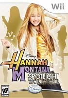 Hannah Montana, spotlight world tour [interactive multimedia (video game for Wii)].