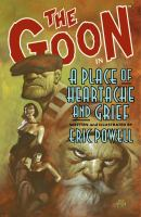 The Goon in A Place of Heartache and Grief