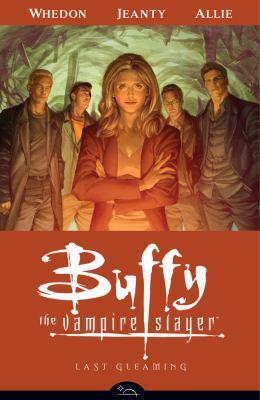 Buffy the vampire slayer Season 8 volume 8  Last gleaming