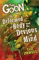 The Goon in the Deformed of Body and Devious of Mind