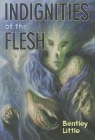 Indignities of the Flesh