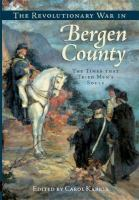 The Revolutionary War in Bergen County : the times that tried men's souls
