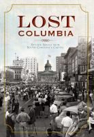 Lost Columbia : bygone images from South Carolina's capital