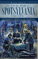 The Civil War in Spotsylvania County