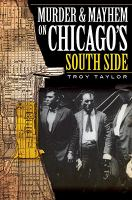 Murder & Mayhem on Chicago's South Side