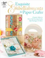 Exquisite Embellishments for Paper Crafts