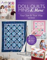 Doll Quilts, Minis & More