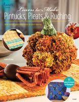 Learn to Make Pintucks, Pleats and Ruching