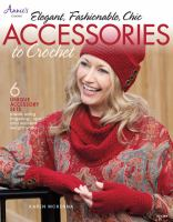 Elegant, Fashionable, Chic Accessories to Crochet
