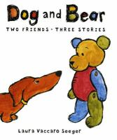 Dog and Bear : two friends, three stories