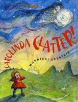 Carolinda Clatter! / Mordicai Gerstein
