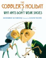 The Cobbler's Holiday, Or, Why Ants Don't Have Shoes