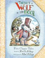 There's a wolf at the door : [five classic tales]