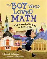 The boy who loved math : the improbable life of Paul Erdos