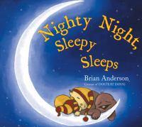 Nighty Night, Sleepy Sleeps
