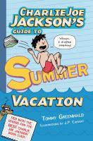 Charlie Joe Jackson's Guide to Summer Vacation