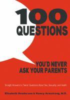 100 Questions You'd Never Ask your Parents