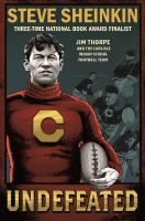 Undefeated--Jim Thorpe and the Carlisle Indian School Football Team
