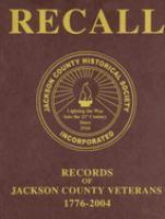 Recall Records of Jackson County Veterans,1776-2004