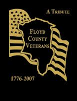 A Tribute, Floyd County Veterans, 1776-2007