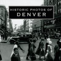 Historic Photos of Denver