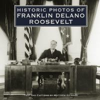Historic Photos of Franklin D. Roosevelt