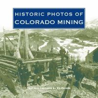 Historic Photos of Colorado Mining
